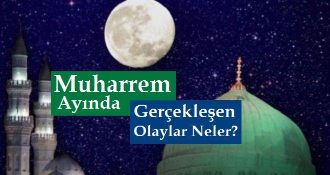 Muharrem Ayında Yaşanan Olaylar Nelerdir?