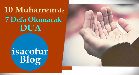 10 Muharrem'de 7 Defa Okunacak Dua