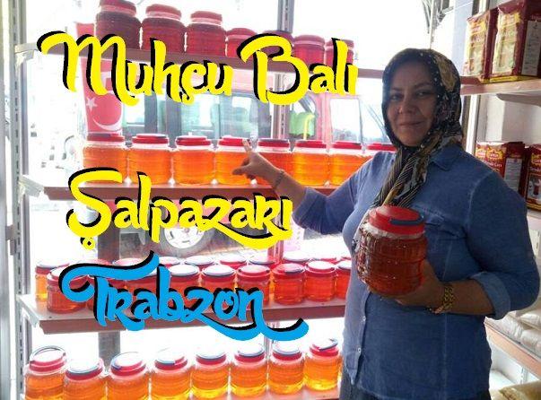Muhçu Bal Şalpazarı Trabzon