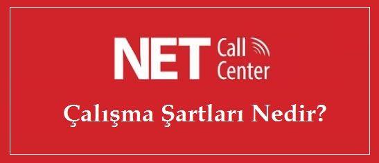 NET Call Center Çalışma Şartları Nedir?