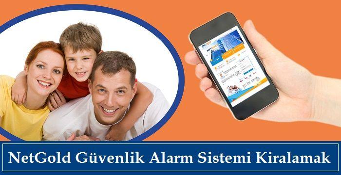 NetGold Güvenlik Alarm Sistemi Kiralamak