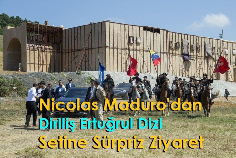 Nicolas Maduro'dan Diriliş Ertuğrul Dizi Setine Sürpriz Ziyaret