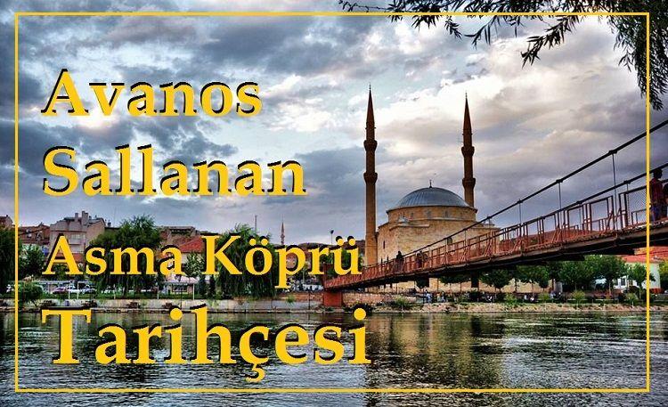 Avanos Sallanan Asma Köprü Tarihçesi