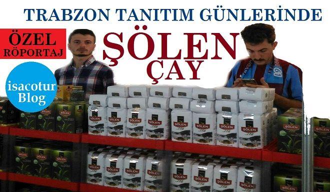 Şölen Çay Trabzon Tanıtım Günlerinde