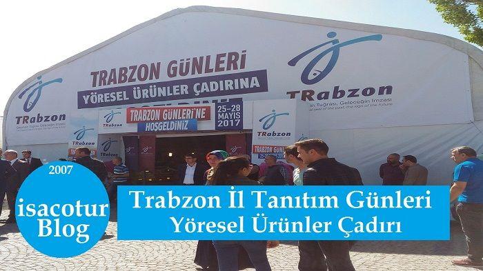Trabzon Günleri Yöresel Ürünler Çadırı