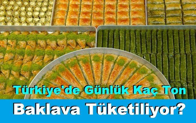 Türkiye'de Günlük Kaç Ton Baklava Tüketiliyor?