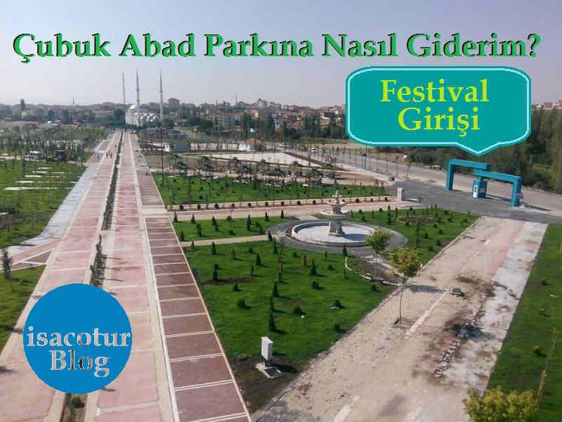 Çubuk Abad Parkı Nerede ve Nasıl Giderim