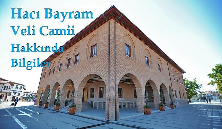 Hacı Bayram Veli Camii Hakkında Bilgiler