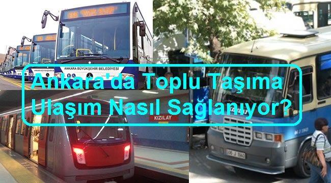 Ankara'da Toplu Taşıma Ulaşım Nasıl Sağlanıyor