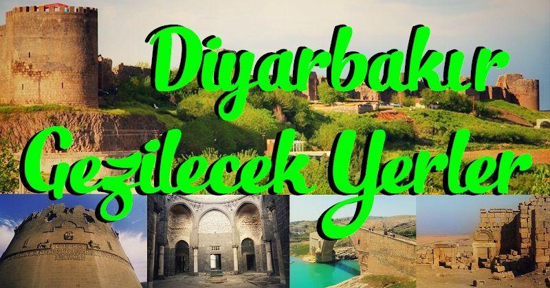 Diyarbakır Gezilecek Tarihi Yerler