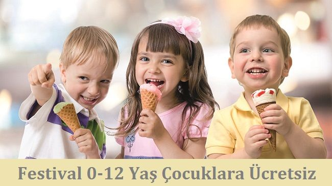 1.Ankara Dondurma ve Tatlı Festivali girişler 0-12 yaş arasındaki çocuklara ücretsiz