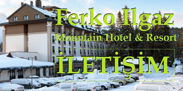 Ferko Ilgaz Mountain Hotel & Resort İletişim