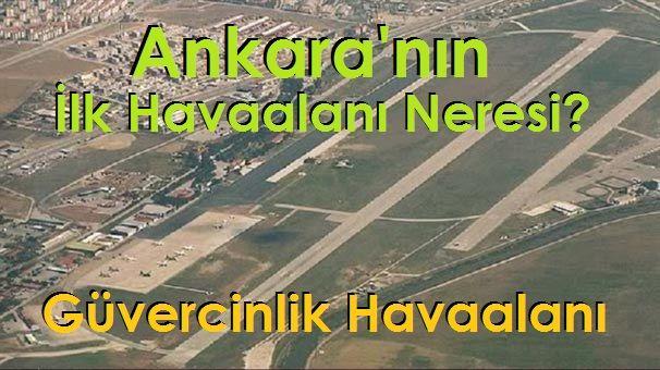 Ankara'nın İlk Havaalanı Neresi?