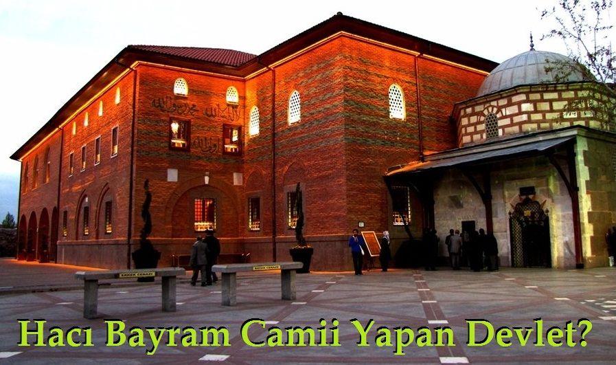 Hacı Bayram Camii Yapan Devlet?