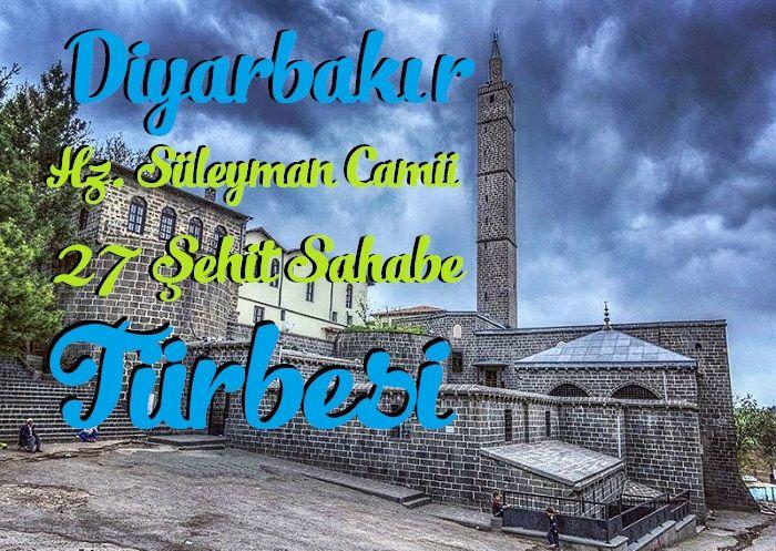 Diyarbakır Hz. Süleyman Camii ve 27 Şehit Sahabe Türbesi