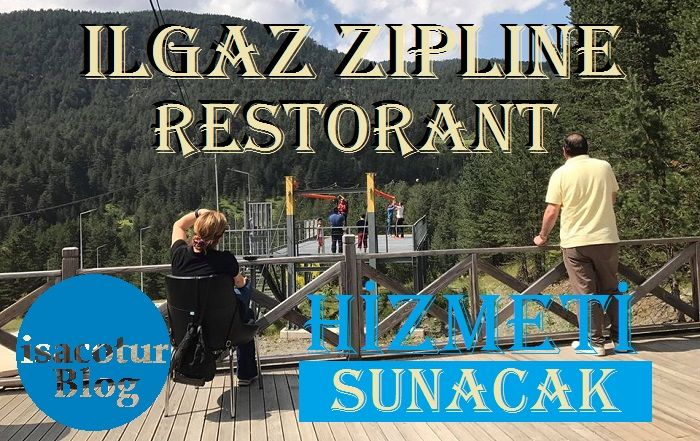 Ilgaz Dağı Zipline Restorant Hizmeti Sunacak