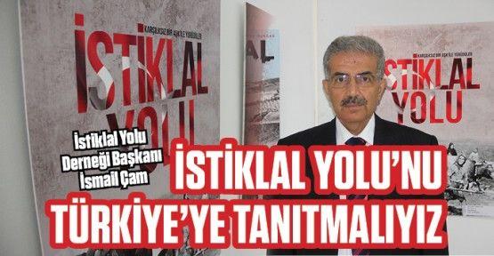 İstiklal Yolu Eğitim Kültür Turizm ve Gençlik Derneği Başkanı İsmail Çam