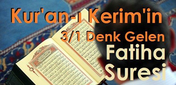 Kur'an-ı Kerim'in 3/1 Denk Gelen Fatiha Suresi