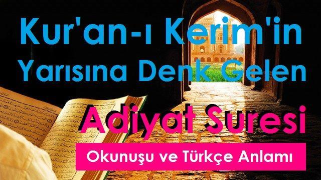 Kur'an-ı Kerim'in Yarısına Denk Gelen Adiyat Suresi