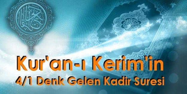 Kur'an-ı Kerim'in 4/1 Denk Gelen Kadir Suresi