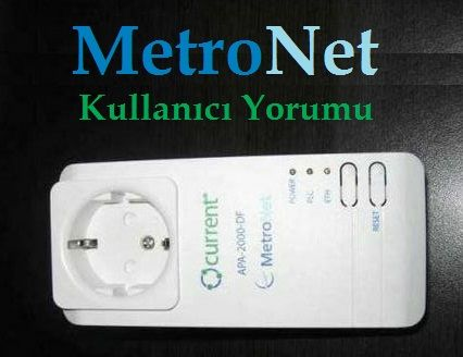 MetroNet İnternet Yorumu