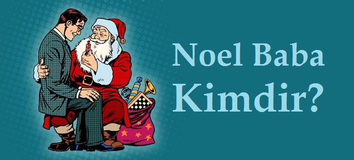 Noel Baba Kimdir