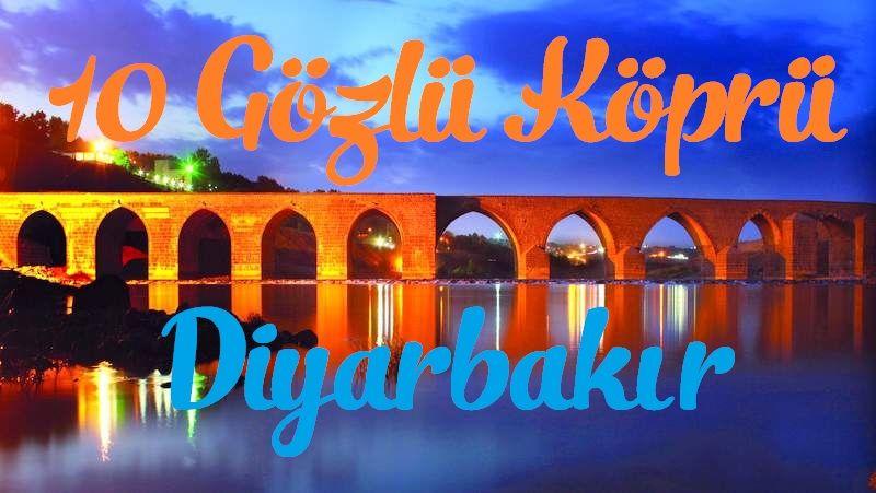 Diyarbakır 10 Gözlü Köprü