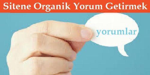 Sitene Organik Yorum Getir