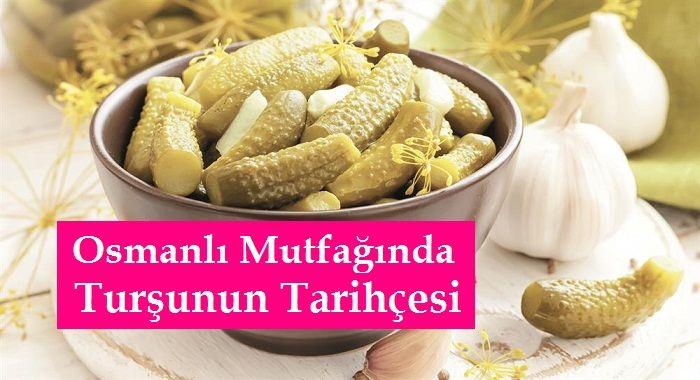 Osmanlı Mutfağında Turşunun Tarihçesi