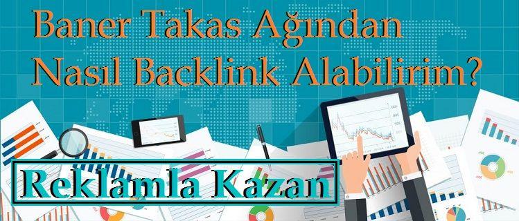 Reklamla Kazan Takas Ağından Nasıl Backlink Alabilirim