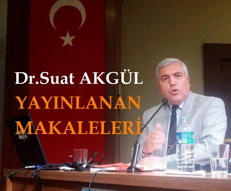 Dr.Suat AKGÜL'ün Yayınladığı Makaleleri