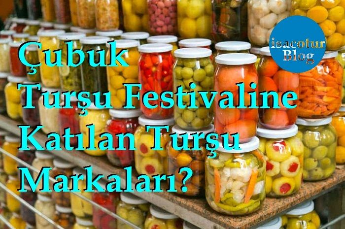 Çubuk Turşu Festivaline Katılan Turşu Markaları