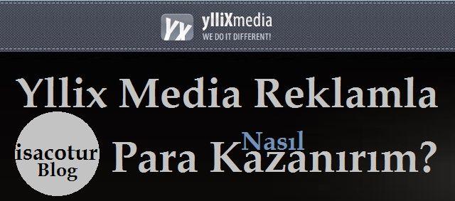 Yllix Media Reklamla Nasıl Para Kazanırım