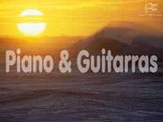 Piano & Guitarras