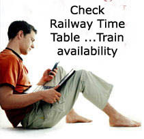 To know more on Train Timings / availability etc.