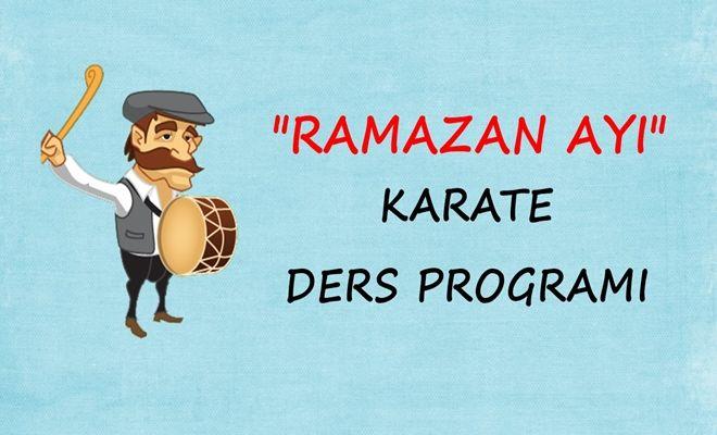 Ramazan Ayı Karate Ders Programı