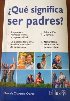 Marcela Chavarr A Olarte Qu Significa Ser Padres