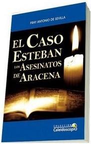 'El caso Esteban. Los asesinatos de Aracena' de Fray Antonio de Sevilla