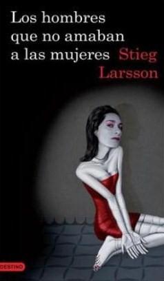 Los hombres que no amaban a las mujeres de Stieg Larsson
