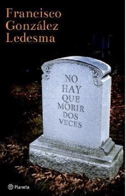 Portada de la novela No hay que morir dos veces de Francisco González Ledesma