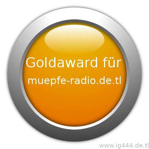 Goldaward für muepfe-radio.de.tl, verliehen von ig444.de.tl