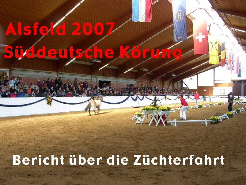 Fahrt aus Oberbayern zur Süddeutschen Ponyhengstkörung nach Alsfeld in Hessen.