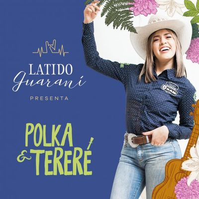 Latigo Guarani - Polka & Tereré