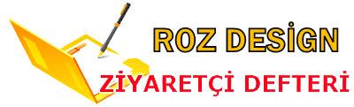 ROZ DESİGN - ZİYARETCİ DEFTERİ