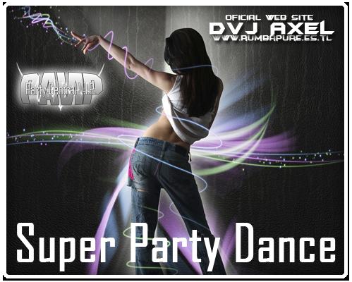 """DVJ Axel lanza su nueva session """"Super Party Dance"""""""