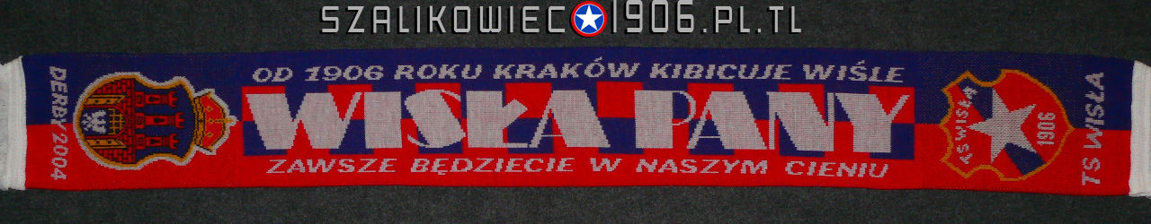 Szalik Derby 2004 Wisła Kraków