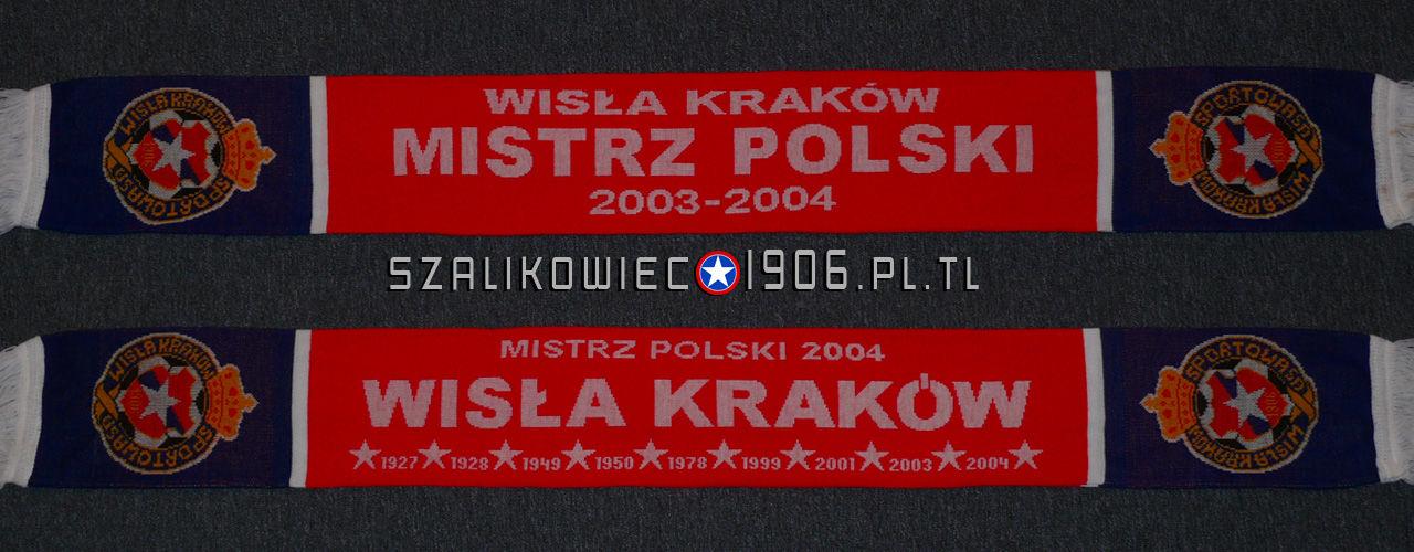 Szalik Wisła Kraków Mistrz Polski 2004