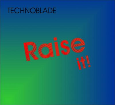 Raise it!