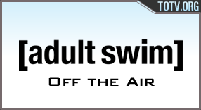 Adult Swim Off the Air tv online mobile totv