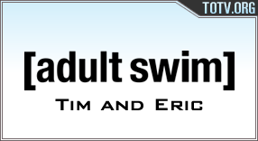 Adult Swim Tim and Eric tv online mobile totv